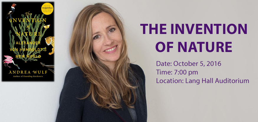 The Invention of Nature, October 5th, 2016, 7pm, Lang Hall Auditorium